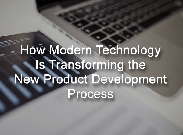 Modern Technology Transforming New Product Development Process